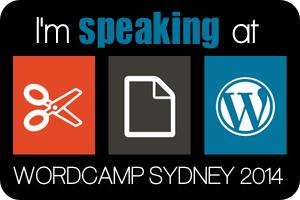I'm speaking at WordCamp Sydney September 27-28, 2014